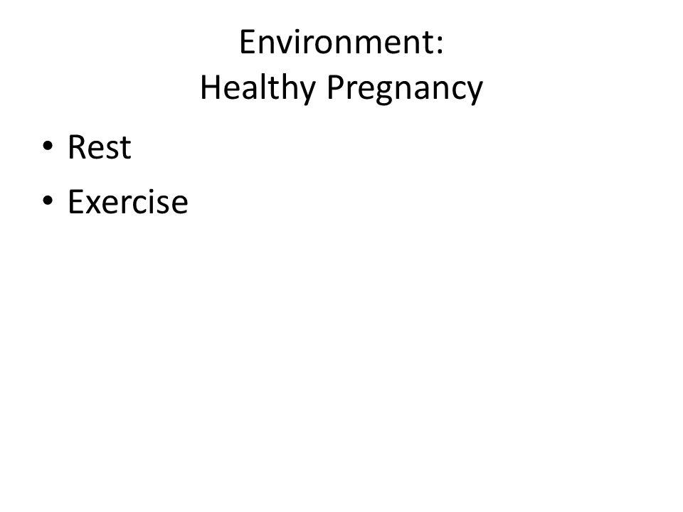 Environment: Healthy Pregnancy Rest Exercise