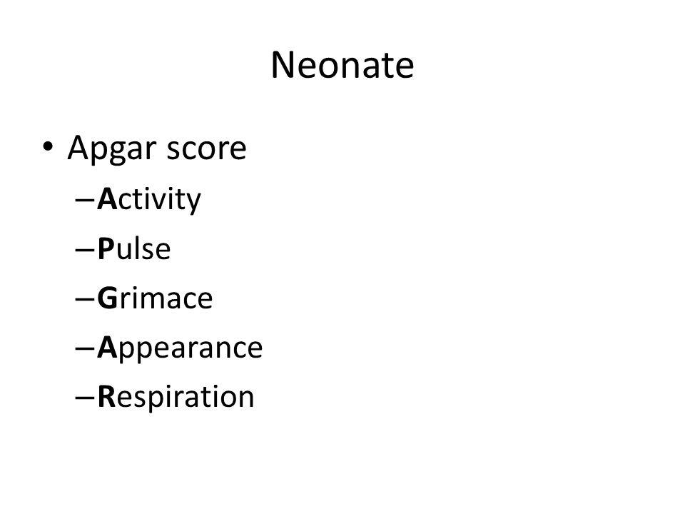 Neonate Apgar score – Activity – Pulse – Grimace – Appearance – Respiration