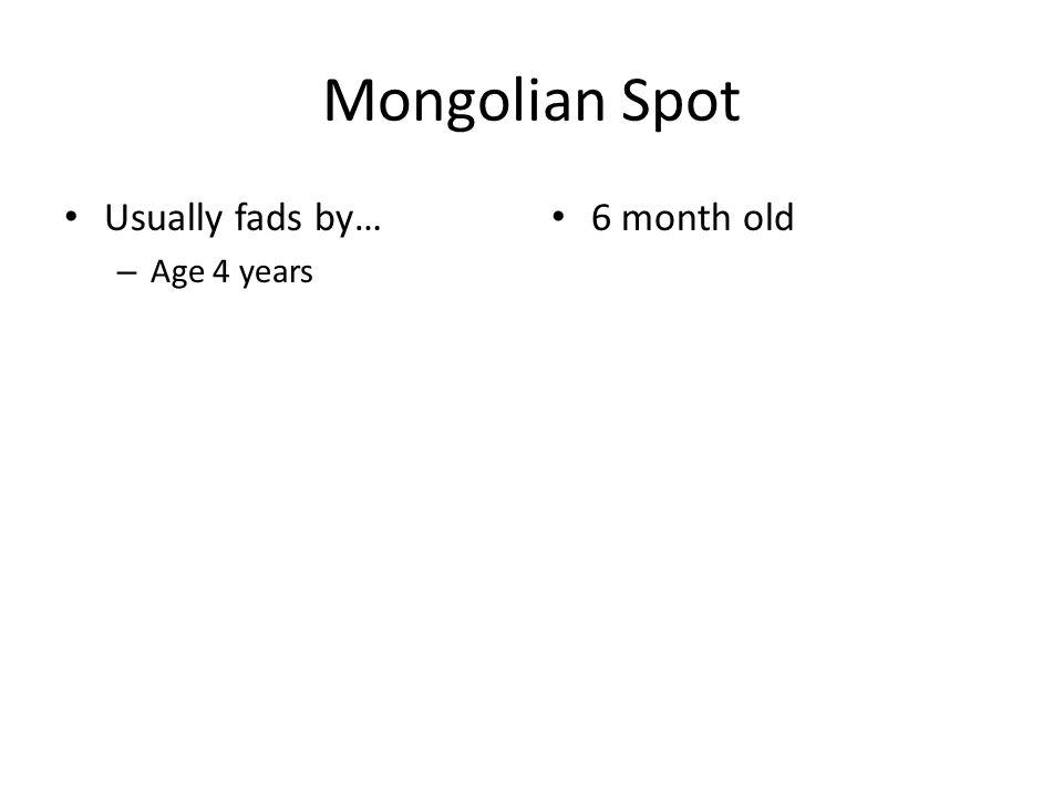 Mongolian Spot Usually fads by… – Age 4 years 6 month old