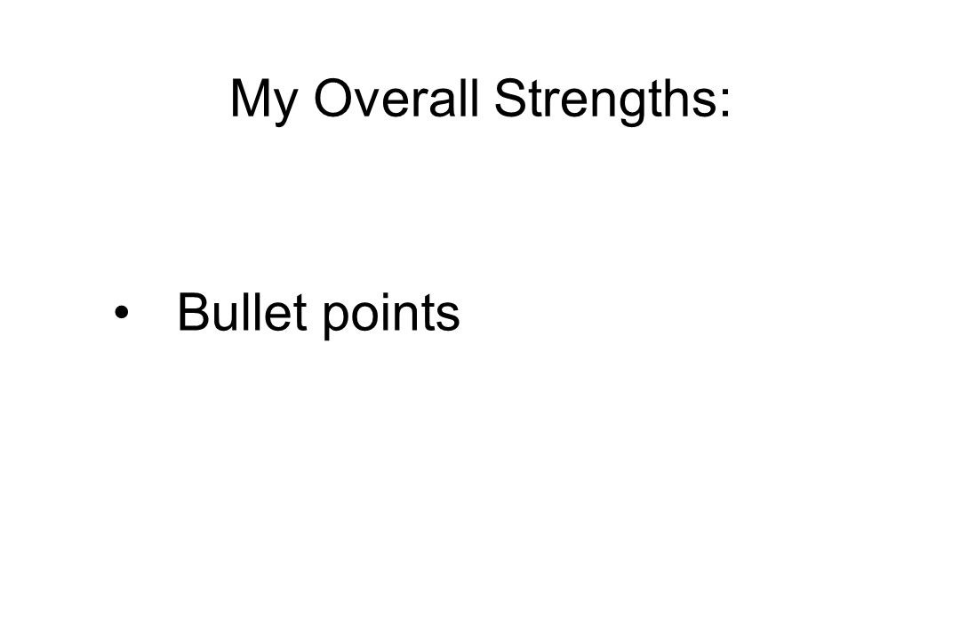 My Overall Strengths: Bullet points