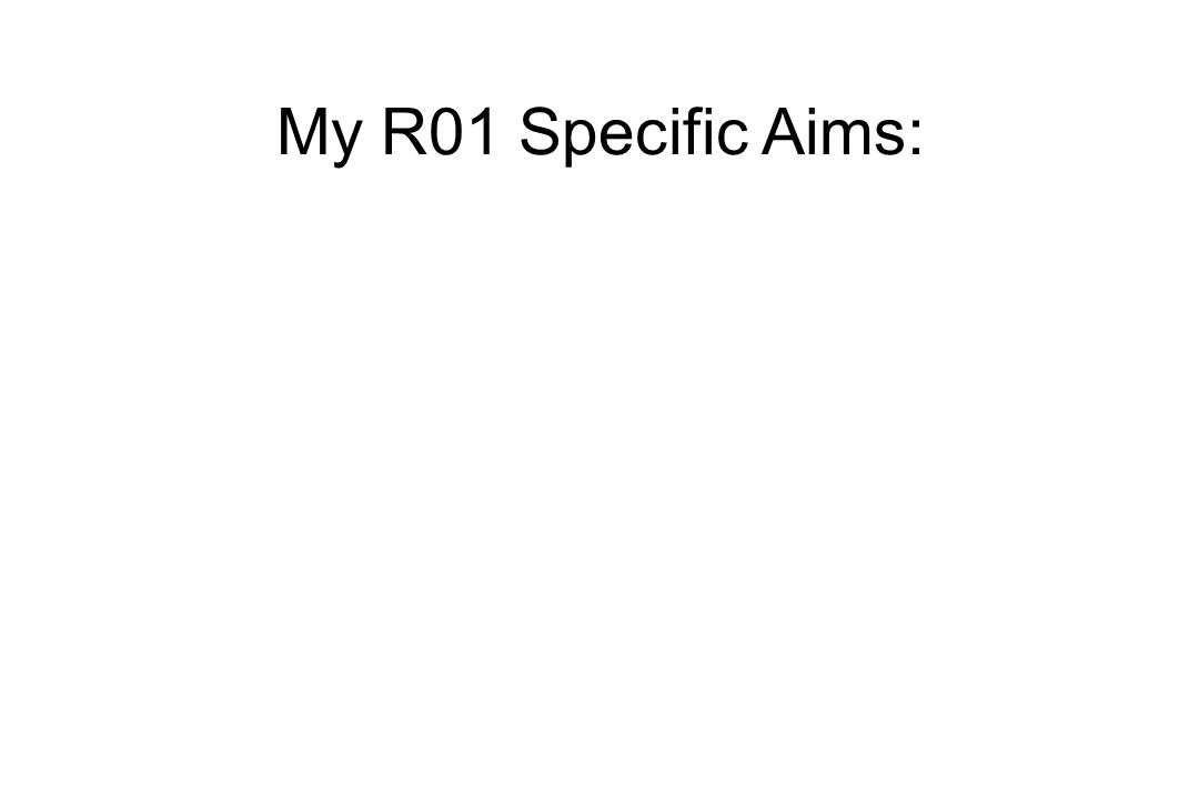 My R01 Specific Aims: