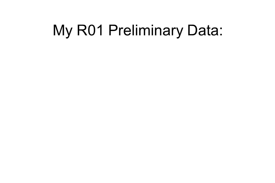 My R01 Preliminary Data: