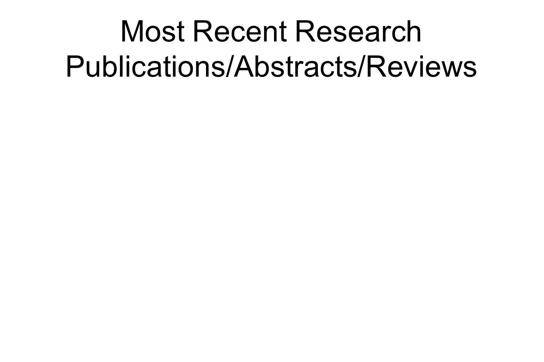 Most Recent Research Publications/Abstracts/Reviews In press/published Submitted In preparation