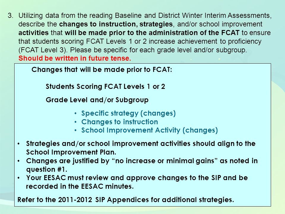 11 Changes that will be made prior to FCAT: Students Scoring FCAT Levels 1 or 2 Grade Level and/or Subgroup Specific strategy (changes) Changes to ins