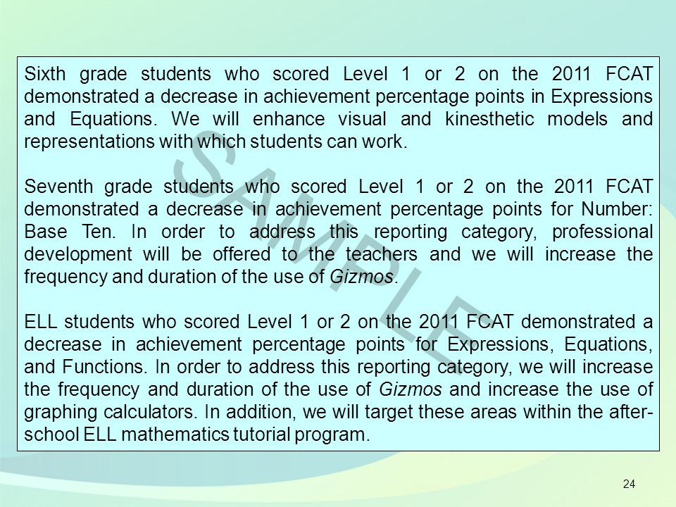 24 Sixth grade students who scored Level 1 or 2 on the 2011 FCAT demonstrated a decrease in achievement percentage points in Expressions and Equations