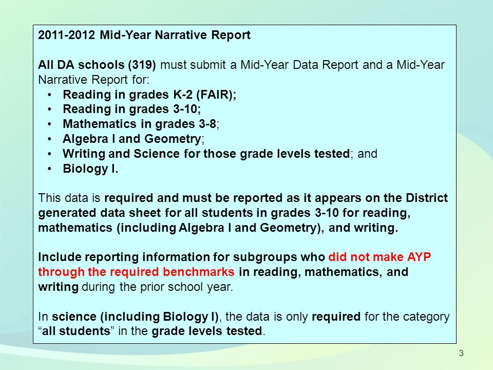 3 2011-2012 Mid-Year Narrative Report All DA schools (319) must submit a Mid-Year Data Report and a Mid-Year Narrative Report for: Reading in grades K