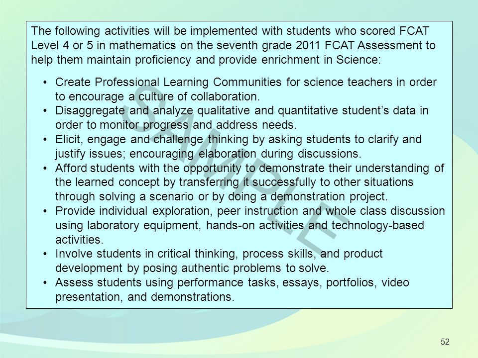 52 The following activities will be implemented with students who scored FCAT Level 4 or 5 in mathematics on the seventh grade 2011 FCAT Assessment to