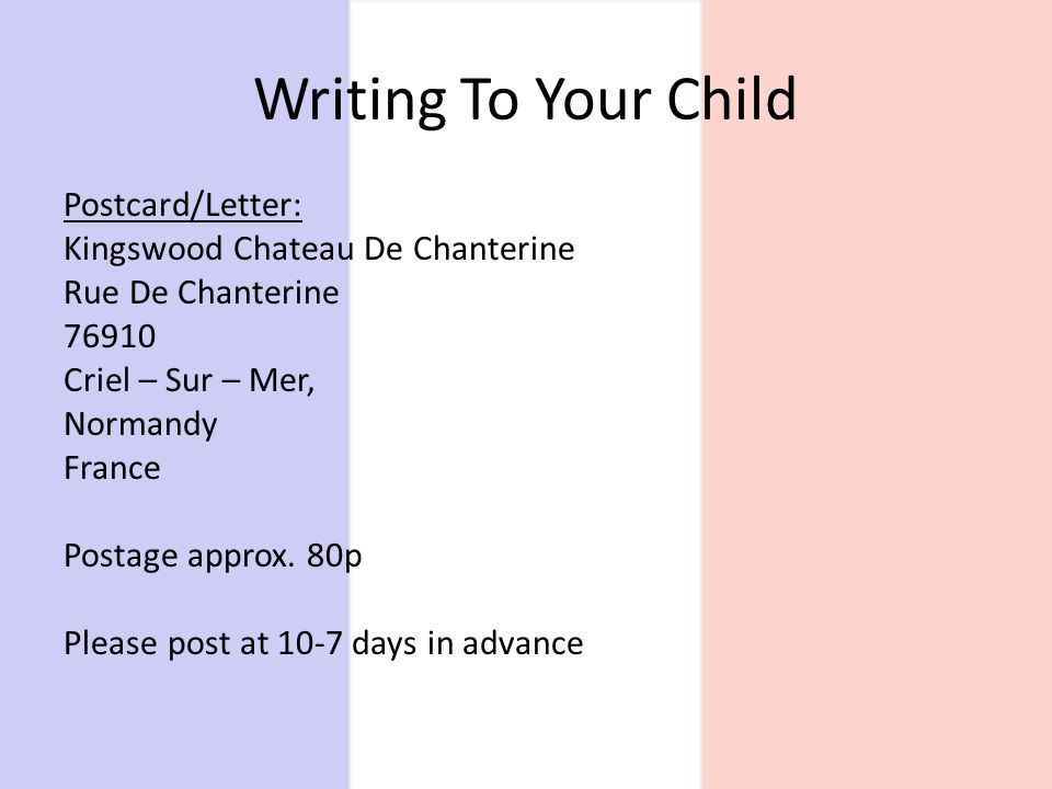 Writing To Your Child Postcard/Letter: Kingswood Chateau De Chanterine Rue De Chanterine 76910 Criel – Sur – Mer, Normandy France Postage approx.