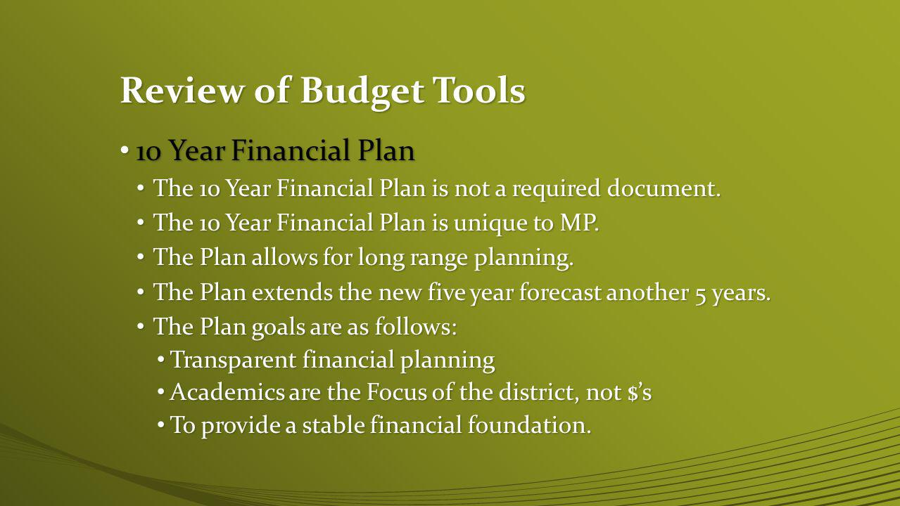 Review of Budget Tools 10 Year Financial Plan 10 Year Financial Plan The 10 Year Financial Plan is not a required document.