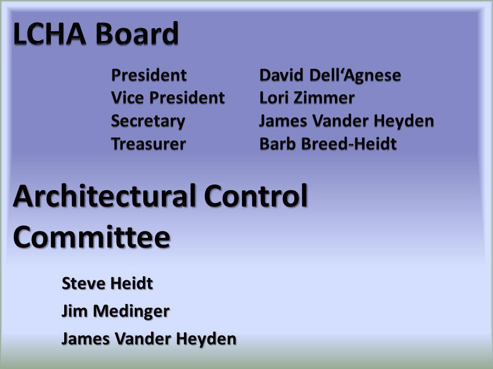 Architectural Control Committee Steve Heidt Jim Medinger James Vander Heyden