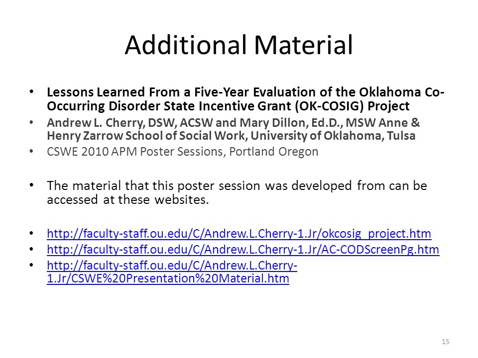 Additional Material Lessons Learned From a Five-Year Evaluation of the Oklahoma Co- Occurring Disorder State Incentive Grant (OK-COSIG) Project Andrew