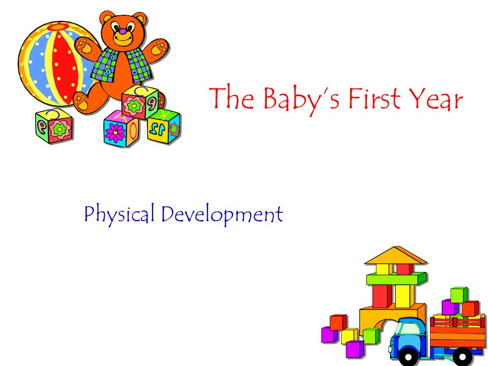 The Babys First Year Physical Development