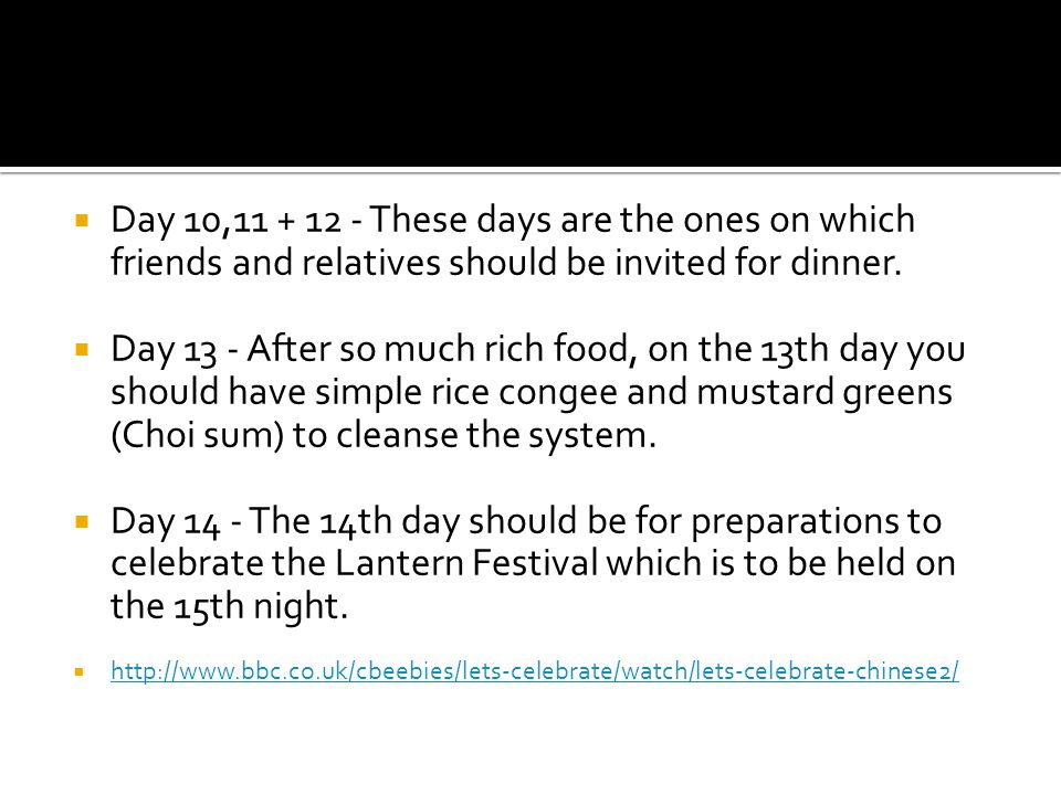 Day 10,11 + 12 - These days are the ones on which friends and relatives should be invited for dinner.