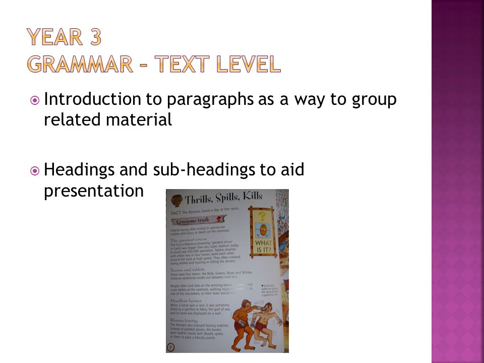 Introduction to paragraphs as a way to group related material Headings and sub-headings to aid presentation