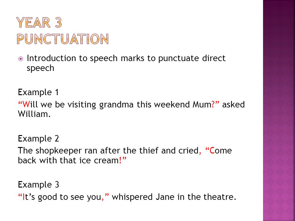 Introduction to speech marks to punctuate direct speech Example 1 Will we be visiting grandma this weekend Mum.