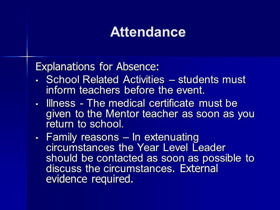 Attendance Explanations for Absence: School Related Activities – students must inform teachers before the event. School Related Activities – students