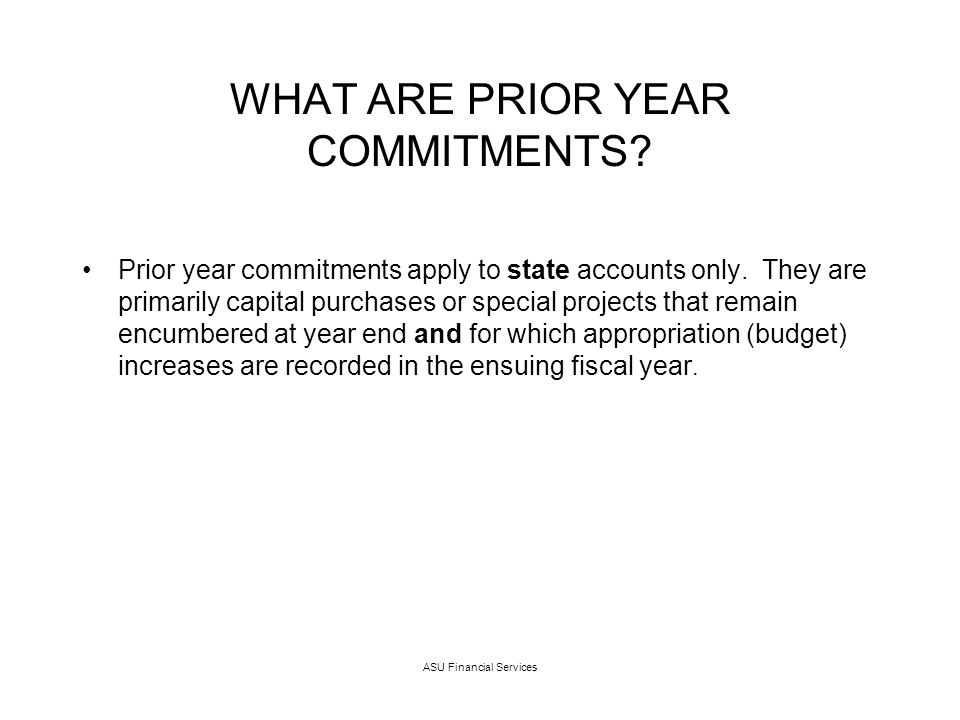 ASU Financial Services WHAT ARE PRIOR YEAR COMMITMENTS.