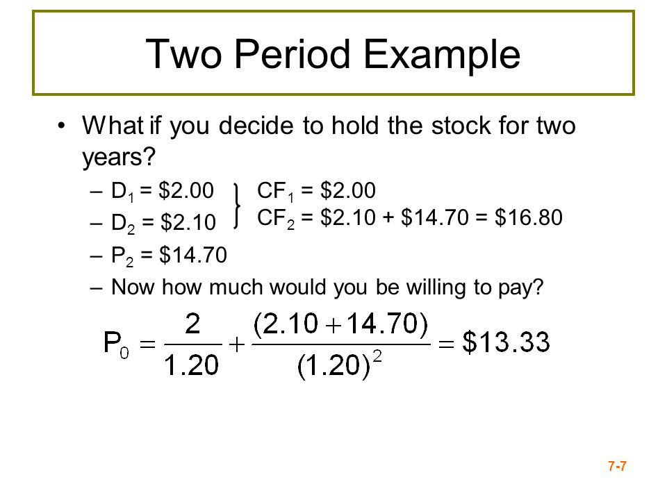 7-8 Three Period Example What if you decide to hold the stock for three years.