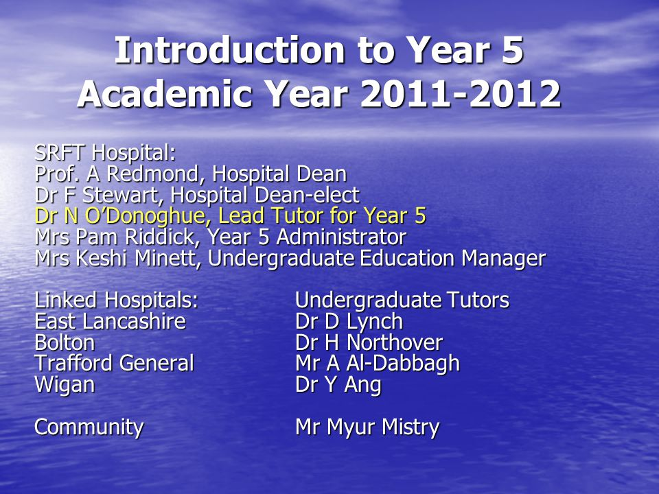 Introduction to Year 5 Academic Year 2011-2012 SRFT Hospital: Prof.