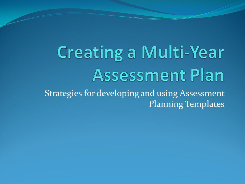 Strategies for developing and using Assessment Planning Templates