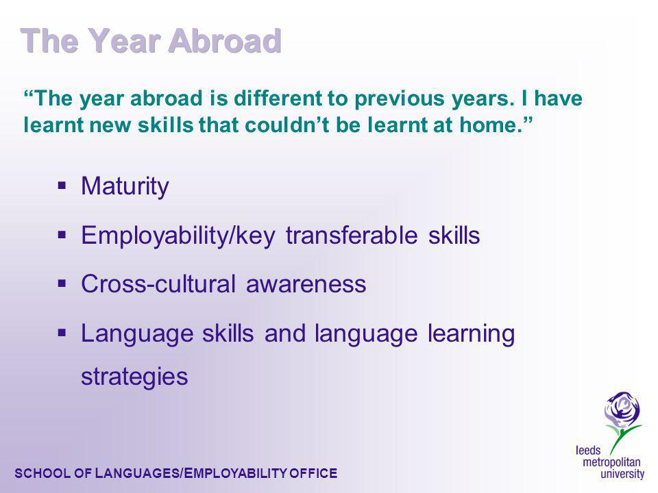 SCHOOL OF L ANGUAGES /E MPLOYABILITY OFFICE The year abroad is different to previous years.