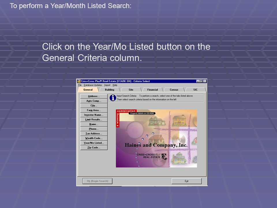 Click on the Year/Mo Listed button on the General Criteria column.