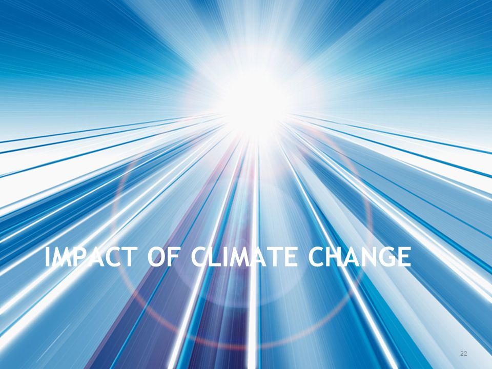 IMPACT OF CLIMATE CHANGE 22