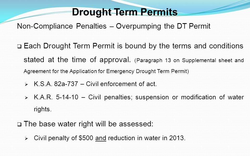 Drought Term Permits Non-Compliance Penalties – Overpumping the DT Permit Each Drought Term Permit is bound by the terms and conditions stated at the