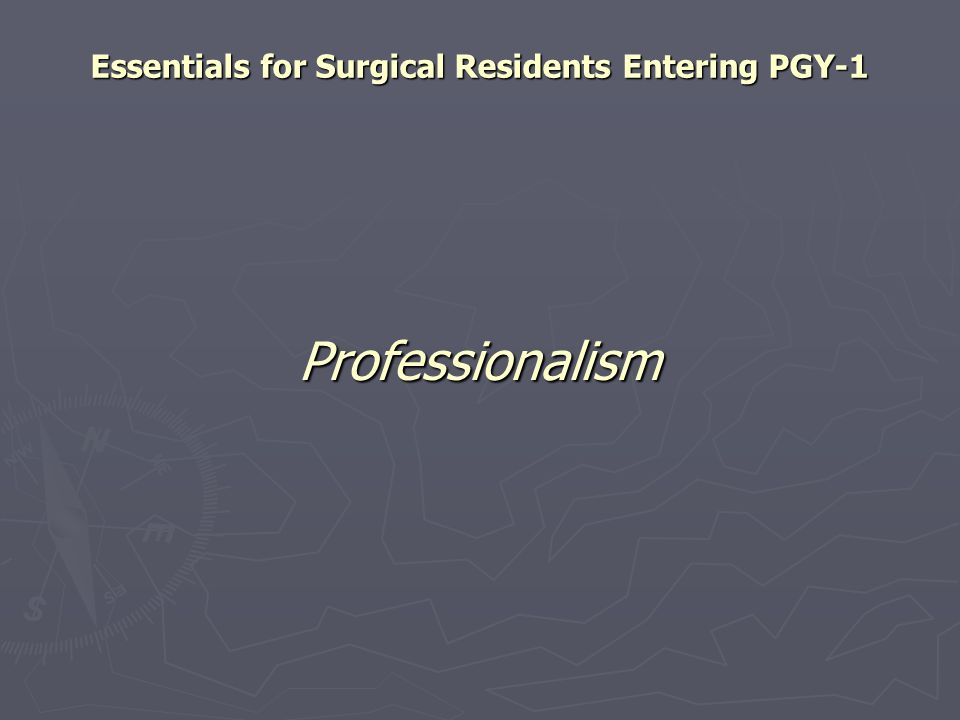 Professionalism Essentials for Surgical Residents Entering PGY-1