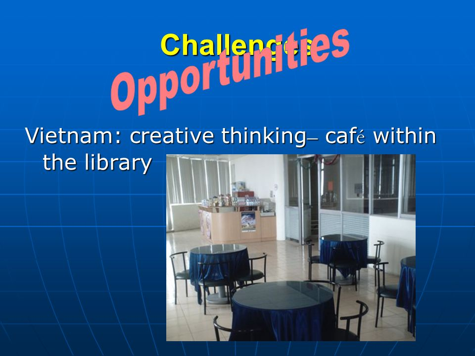 Challenges Vietnam: creative thinking – caf é within the library