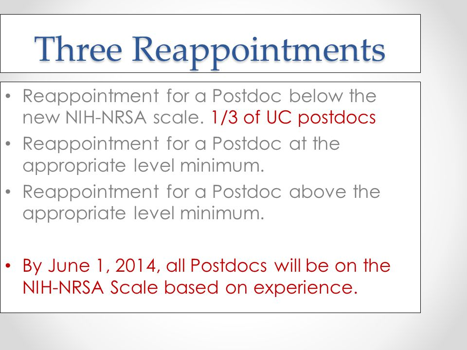 Three Reappointments Reappointment for a Postdoc below the new NIH-NRSA scale.