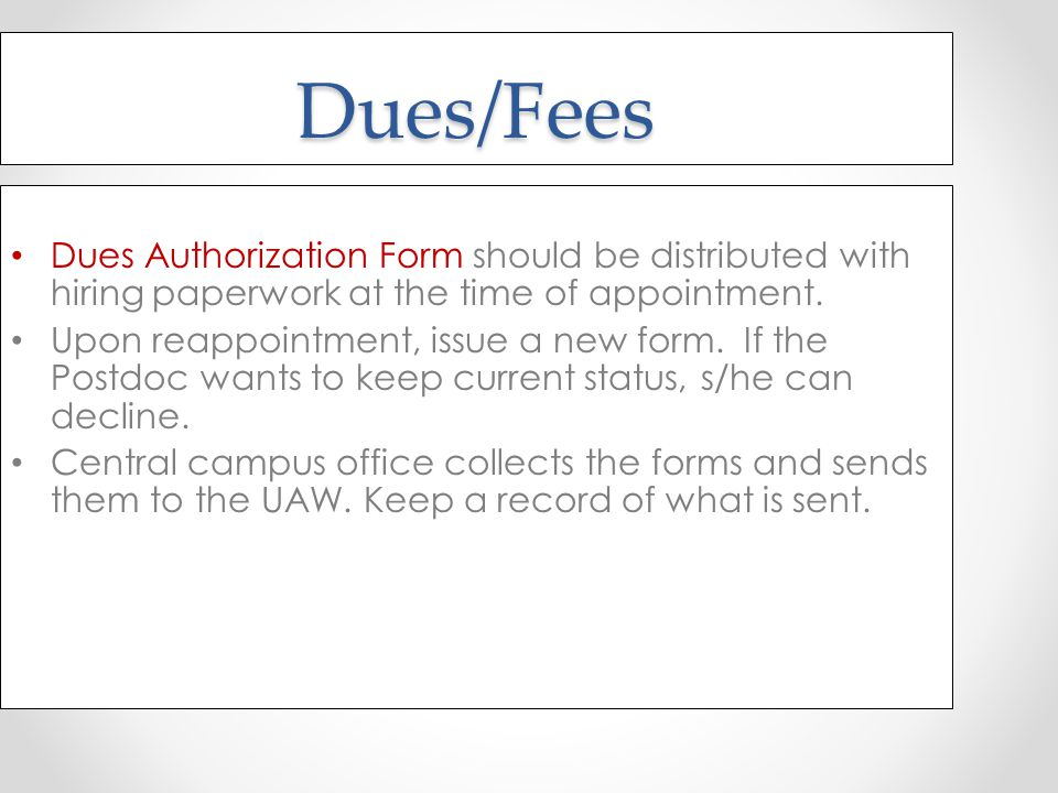 Dues/Fees Dues Authorization Form should be distributed with hiring paperwork at the time of appointment.