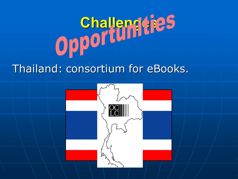 Challenges Thailand: consortium for eBooks.