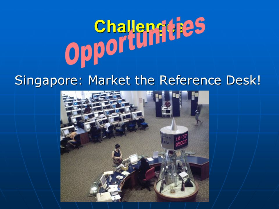 Challenges Singapore: Market the Reference Desk!