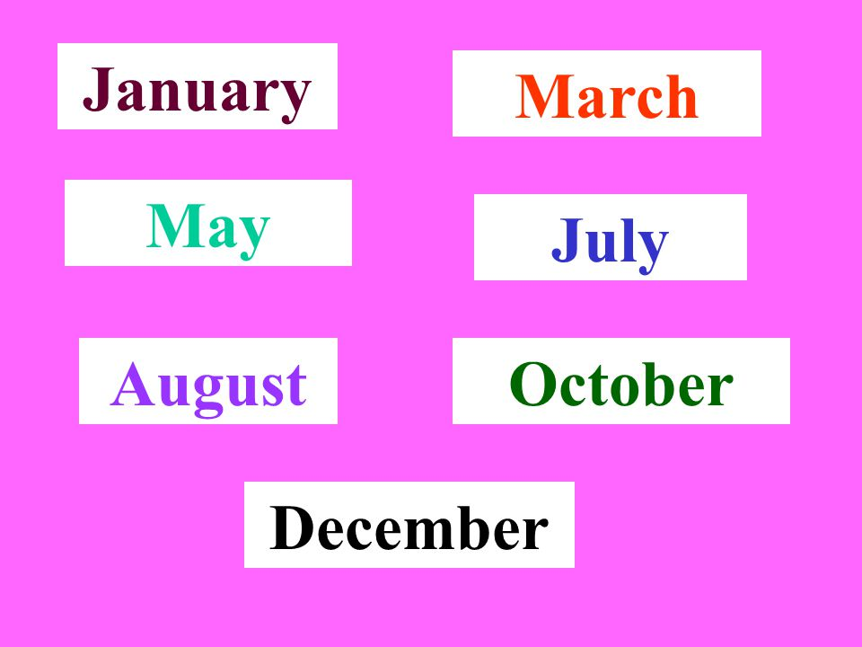 January March May July AugustOctober December