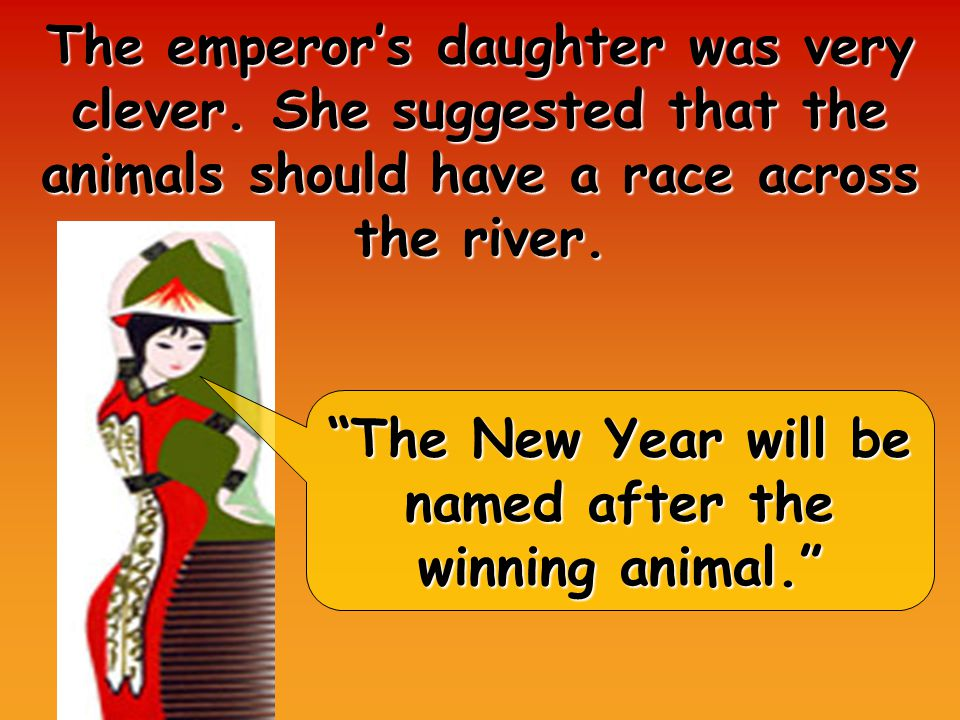 The emperors daughter was very clever.