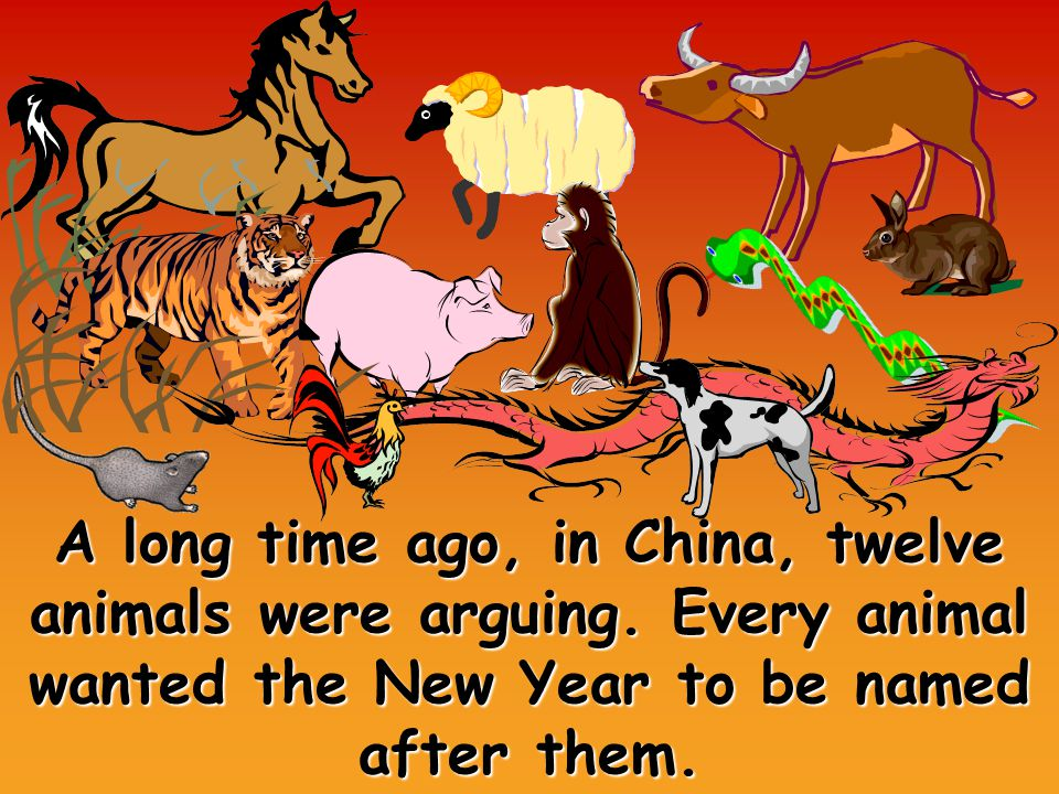 A long time ago, in China, twelve animals were arguing.