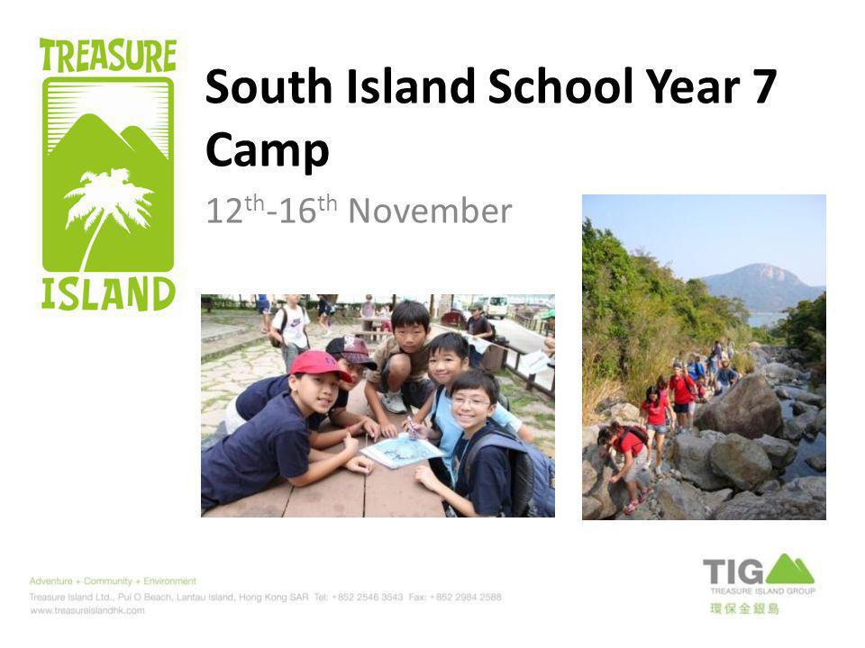 South Island School Year 7 Camp 12 th -16 th November