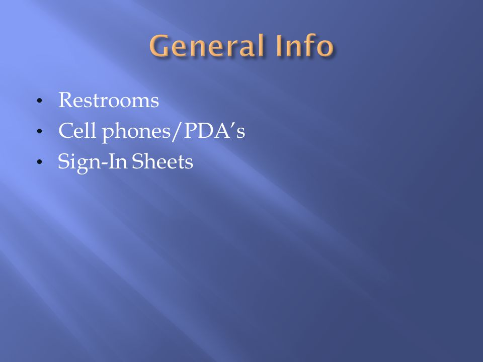 Restrooms Cell phones/PDAs Sign-In Sheets