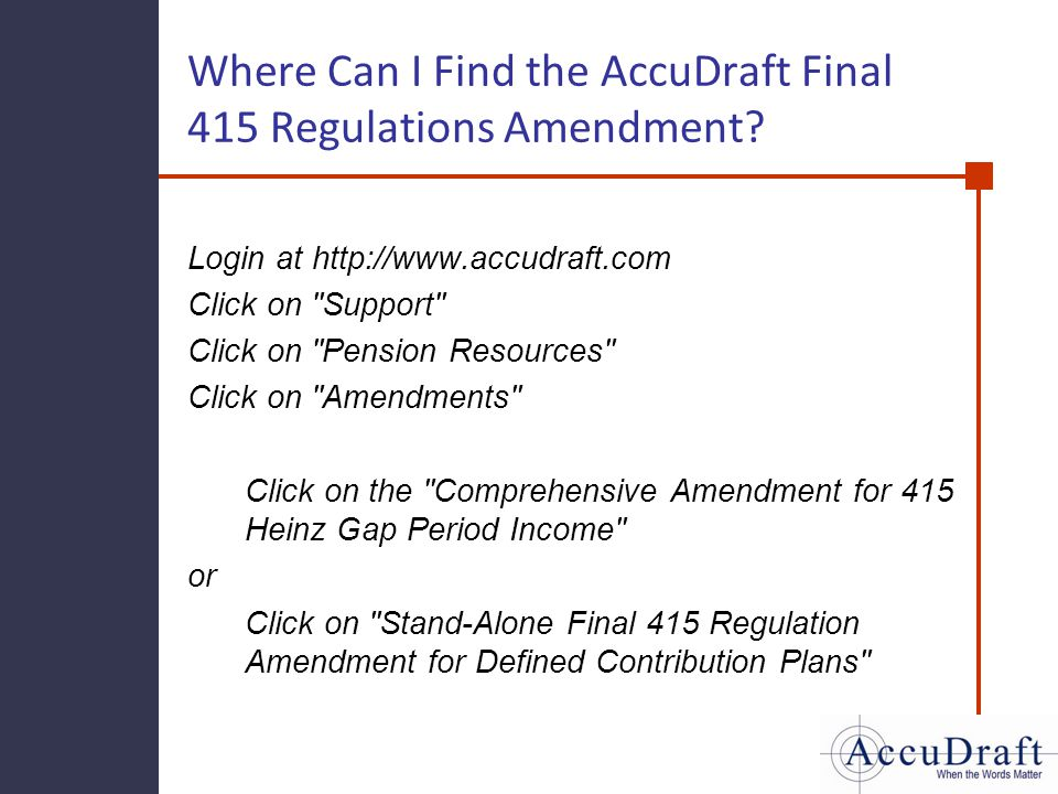 Where Can I Find the AccuDraft Final 415 Regulations Amendment? Login at http://www.accudraft.com Click on