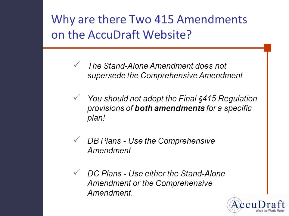 Why are there Two 415 Amendments on the AccuDraft Website? The Stand-Alone Amendment does not supersede the Comprehensive Amendment You should not ado