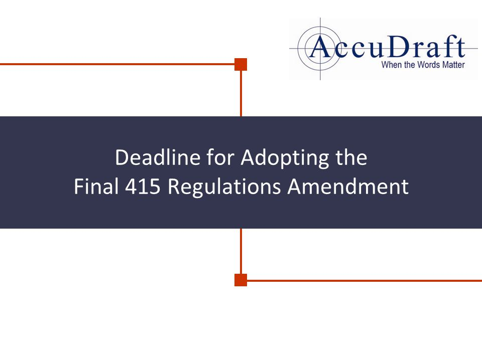 Deadline for Adopting the Final 415 Regulations Amendment