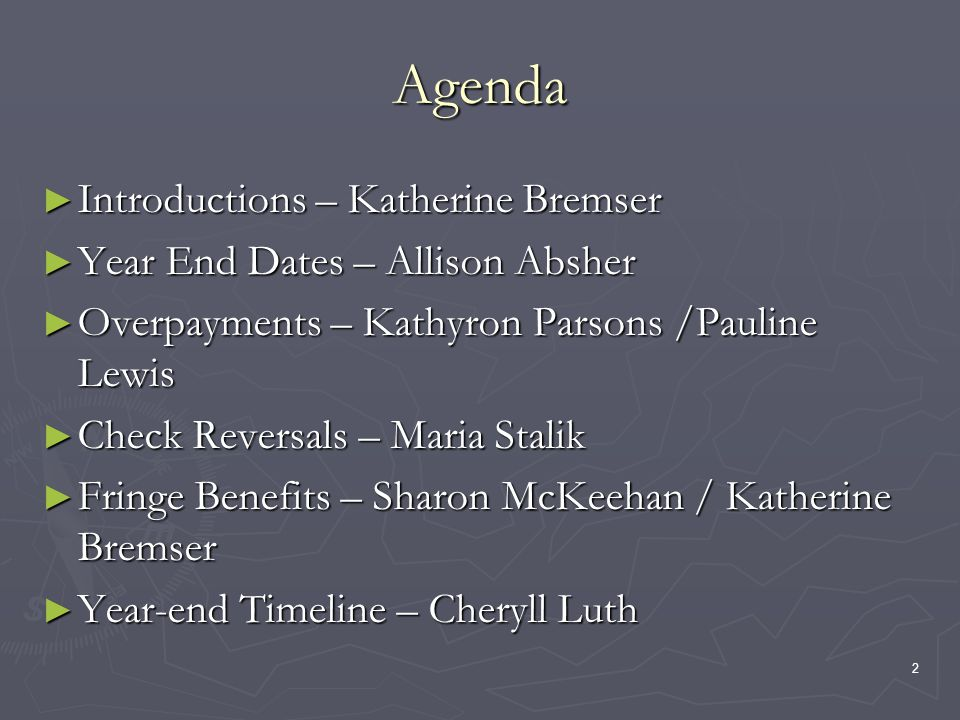 2 Agenda Introductions – Katherine Bremser Introductions – Katherine Bremser Year End Dates – Allison Absher Year End Dates – Allison Absher Overpayme