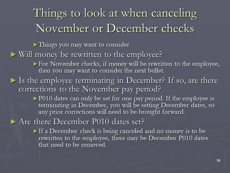 58 Things to look at when canceling November or December checks Things you may want to consider Things you may want to consider Will money be rewritte