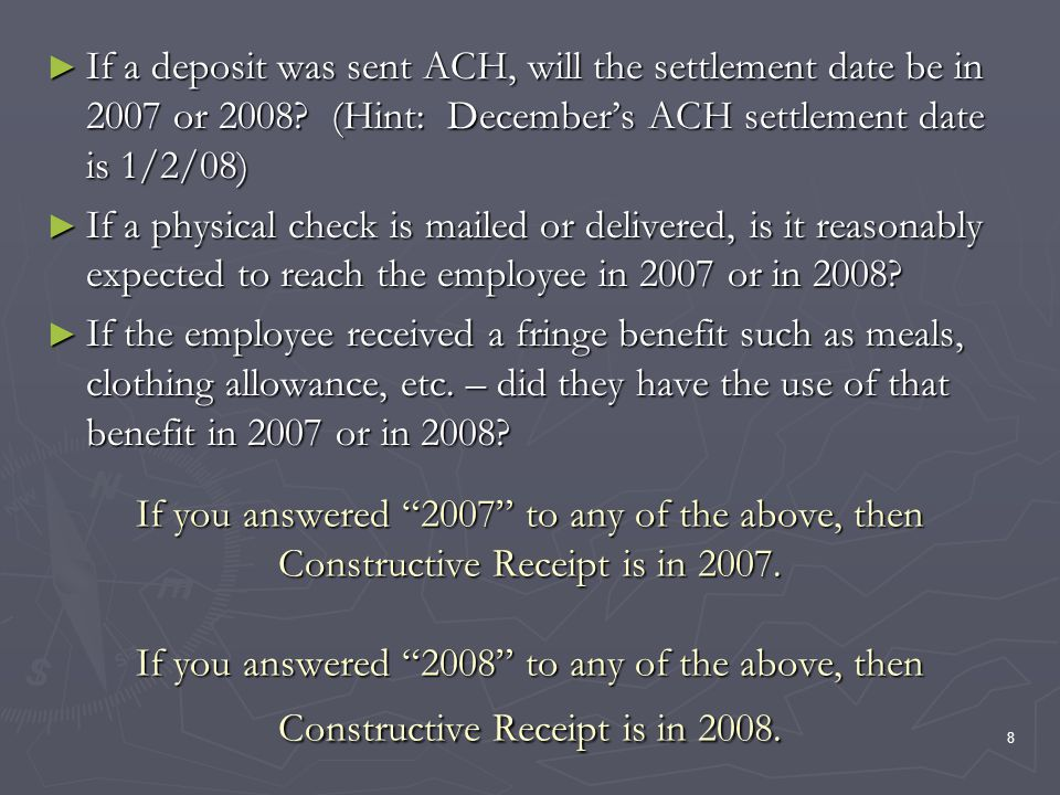 8 If you answered 2007 to any of the above, then Constructive Receipt is in 2007.