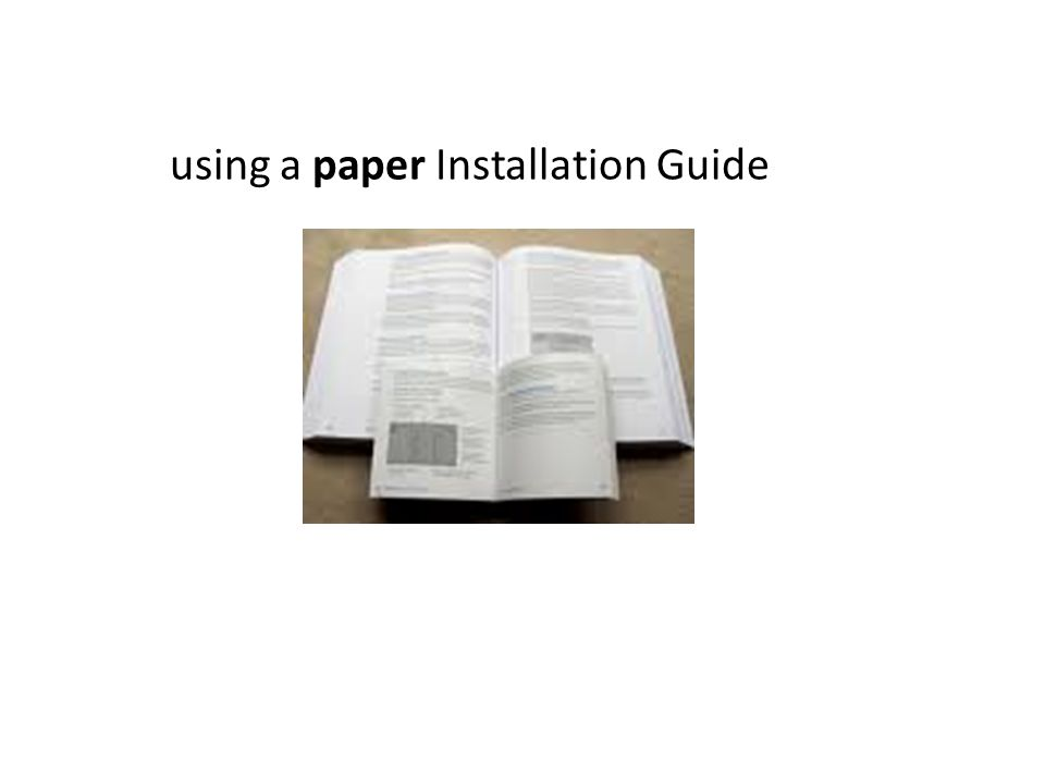 using a paper Installation Guide