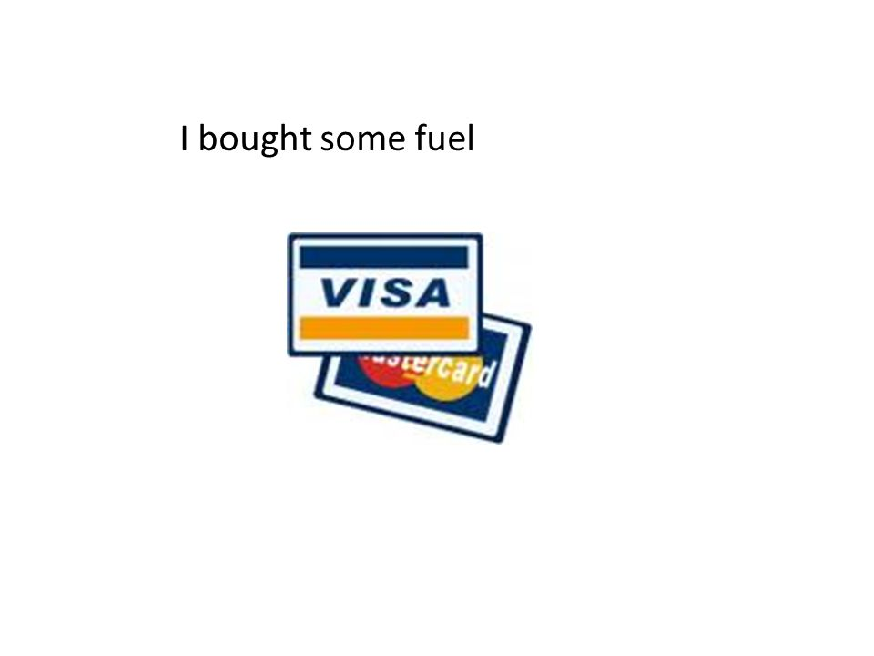 I bought some fuel