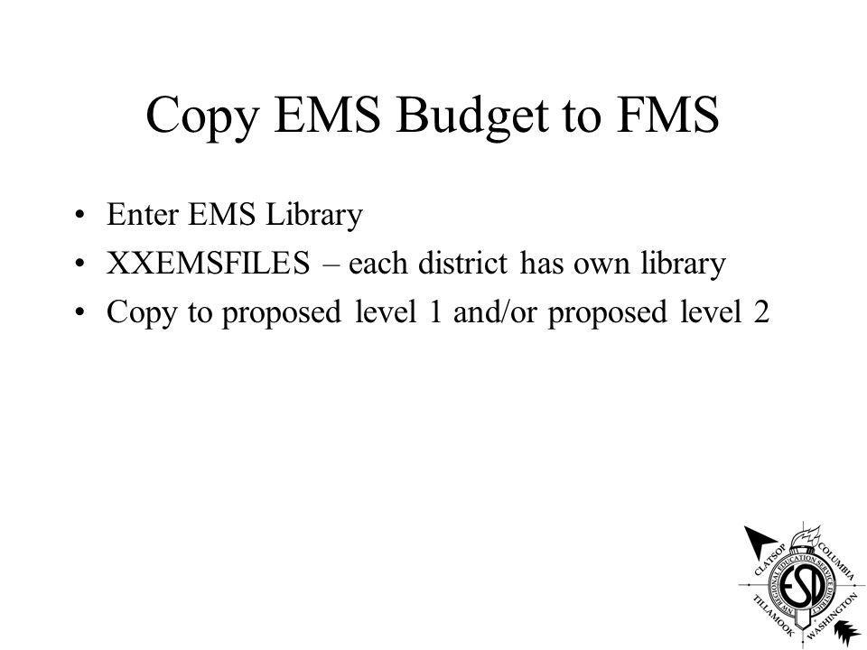 Copy EMS Budget To FMS FMS Budget Development System EMS Budget & Forecasting