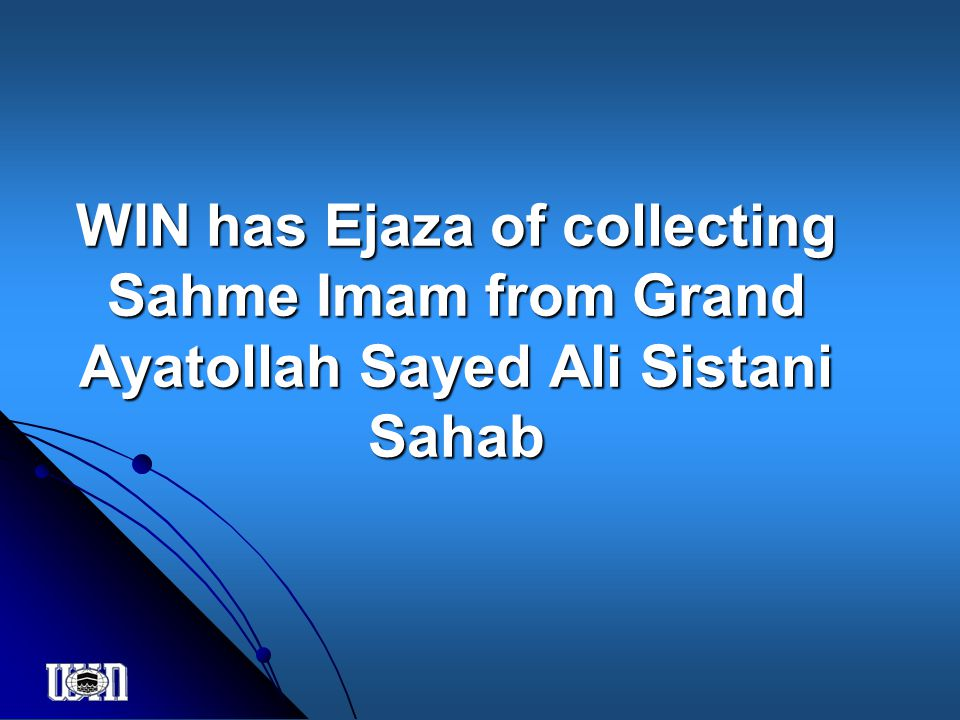 WIN has Ejaza of collecting Sahme Imam from Grand Ayatollah Sayed Ali Sistani Sahab