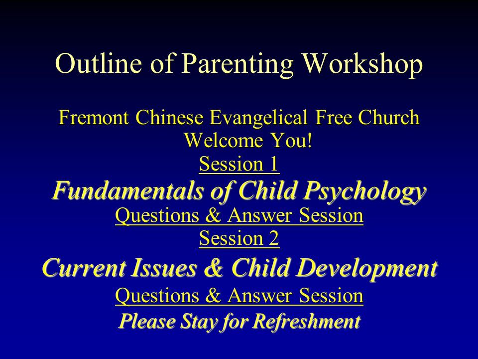 Psychological Needs of Pre-Schoolers Psychological Needs of Pre-Schoolers Fremont Chinese Evangelical Free Church Parenting Group Melvin W.